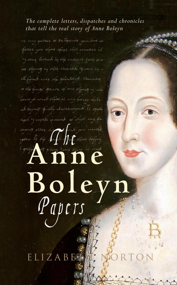 Elizabeth-Norton-Anne Boleyn-Papers-m