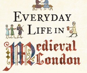 Toni-Mount-Everyday-Life-Medieval-London-cr
