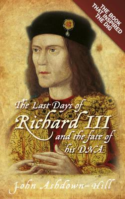 the-last-days-of-richard-iii-and-the-fate-of-his-dna