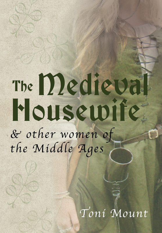The-Medieval-Housewife-Toni-Mount
