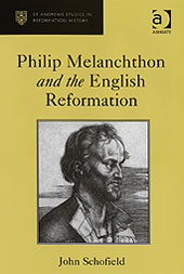 John-Schofield-Philip-Melanchthon-and-the-English-Reformation